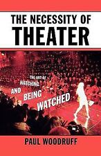The Necessity of Theater: The Art of Watching and Being Watched-ExLibrary