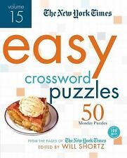 The New York Times Easy Crossword Puzzles Volume 15 : 50 Monday Puzzles from...