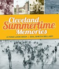 Cleveland Summertime Memories : A Warm Look Back by Gail Ghetia Bellamy...