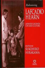 Rediscovering Lafcadio Hearn: Japanese Legends Life & Culture (Global Oriental),