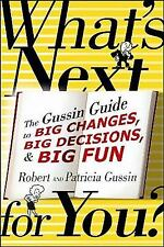 What's Next ... for You? : The Gussin Guide to Big Changes, Big Decisions,...