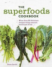 The Superfoods Cookbook: Nutritious meals for any time of day using nature's hea