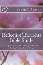 Reflective Thoughts Bible Study : Deepening Your Relationship with God...