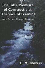 The False Promises of Constructivist Theories of Learning: A Global and Ecologic