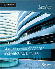 Mastering AutoCAD and AutoCAD LT 2016: Autodesk Official Press, Good Condition B