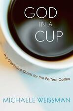 God in a Cup: The Obsessive Quest for the Perfect Coffee-ExLibrary