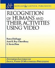 Recognition of Humans and Their Activities Using Video (Synthesis Lect-ExLibrary