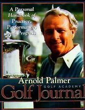 Arnold Palmer Golf Journal : A Personal Handbook of Practice, Performance, and P