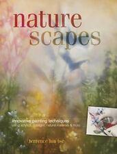 Naturescapes: Innovative Painting Techniques Using Acrylics, Sponges, Natural Ma
