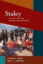 Staley: The Fight for a New American Labor Movement (Working Class in American