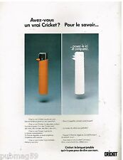 Publicité Advertising 1972 Le Briquet jetable Cricket
