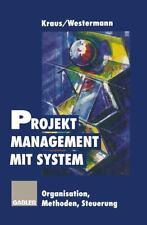 Projektmanagement Mit System : Organisation Methoden Steuerung by Reinhold...