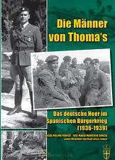 Die Männer von Thoma's - Das deutsche Heer im Spanischen Bürgerkrieg (1936-1939)