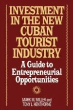 Investment in the New Cuban Tourist Industry: A Guide to Entrepreneuri-ExLibrary