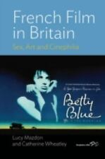French Film In Britain: Sex, Art and Cinephilia, , Wheatley, Catherine, Mazdon,