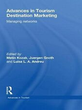 Advances in Tourism Destination Marketing : Managing Networks by Luisa L. A....