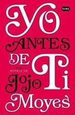 Yo Antes de Ti by Jojo Moyes (2016, Paperback) Español