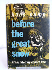 BEFORE THE GREAT SNOW by HANS PUMP 1959 TRANSLATED by ROBERT KEE