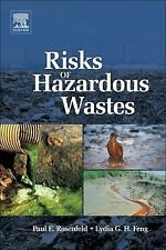 The Risks of Hazardous Wastes by Lydia Feng and Paul E. Rosenfeld (2011,...