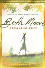 Breaking Free: Discover the Victory of Total Surrender by Beth Moore, (Paperback