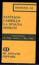 CARRILLO SANTIAGO LA SPAGNA DOMANI DE DONATO 1975 DISSENSI 65