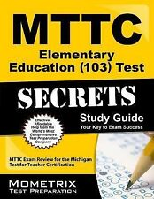 MTTC Elementary Education (103) Test Secrets Study Guide : MTTC Exam Review...