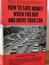 How to Save Money when you Buy and Drive your Car ; HARD COVER (C) 1967