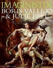 Imaginistix : The Art of Boris Vallejo and Julie Bell...NEW Hardcover