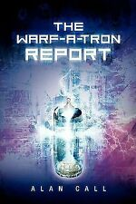 The Warf-A-Tron Report by Alan Call (2010, Paperback)