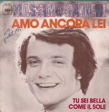 """45 TOURS / 7"""" SINGLE--MASSIMO RANIERI-AMO ANCORA LEI / TU SEI BELLA COME IL SOLE"""