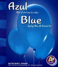 Azul / Blue: Mira el azul que te rodea / Seeing Blue All Around Us (Colores/Colo