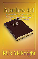 BOOK 'Matthew 4:4 Man shall not live by bread alone...' by Rick McKnight