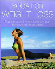 Yoga for Weight Loss: The Effective 4-week Slimming Plan for Body, Mind and Spir