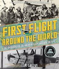 First Flight Around the World: The Adventures of the American Fliers Who Won the