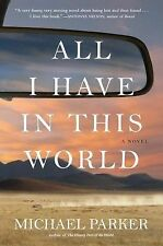 Michael Parker - All I Have In This World (2014) - Used - Trade Cloth (Hard