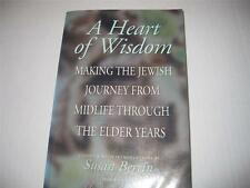A Heart of Wisdom: Making the Jewish Journey from Mid-Life Through Elder Years