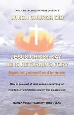Which Church Did Jesus Christ Say He Is Returning For? by Rick Evans (2009,...