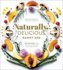 Naturally, Delicious: 100 Recipes for Healthy Eats That Make You Happy-ExLibrary