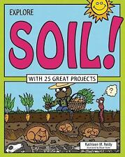 Explore Soil!: With 25 Great Projects Explore Your World