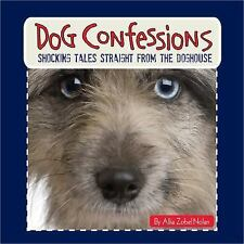 Dog Confessions: Shocking Tales Straight from the Doghouse
