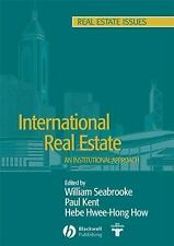 International Real Estate: An Institutional Approach by Seabrooke, W., Kent, P.