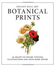 Instant Wall Art - Botanical Prints:45 Ready-to-Frame by Adams Media (Paperback)