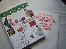 Das großes Buch der Handarbeiten II Stricken Häkeln Knüpfen Nähen Sticken 1971