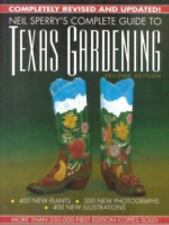 Neil Sperry's Complete Guide To Texas Gardening 2nd Edt.Perennials,Annuals,Lawns