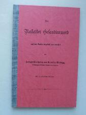 Rastatter Gesandtenmord von Joseph Freiherrn von Reichlin-Meldegg Reprint 1978