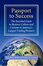 Passport to Success: The Essential Guide to Business Culture and Custo-ExLibrary