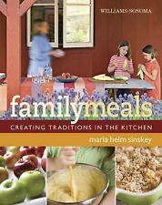 BRAND NEW!!  Williams-Sonoma Family Meals: Creating Traditions in the Kitchen