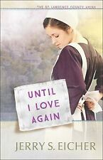 Until I Love Again by Jerry S. Eicher The St. Lawrence County Amish book 2