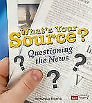 What's Your Source?: Questioning the News (Fact Finders), Stergios, Botzakis, Go