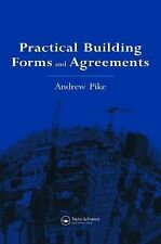 Practical Building Forms and Agreements by Andrew Pike, A. Pike
